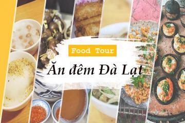 'Ấm lòng' với list món ăn đêm Đà Lạt đơn giản mà ngon