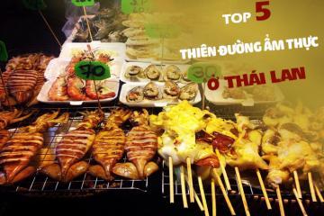 Quên đường về với top 5 thiên đường ẩm thực ở Thái Lan
