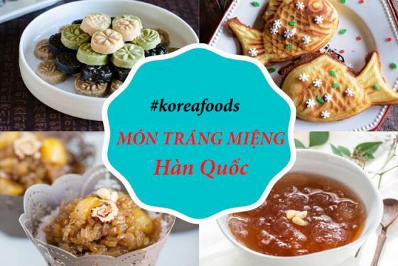 10 món tráng miệng Hàn Quốc ngon - lạ - cuốn hút đặc biệt