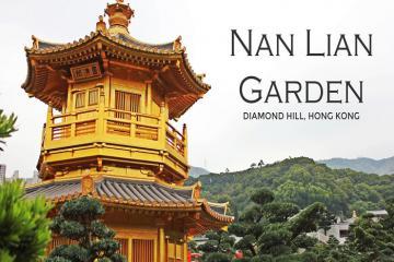 Du lịch Hồng Kông khám phú khu vườn Nan Lian độc nhất vô nhị