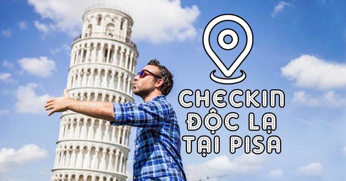 Chiêm ngưỡng tháp nghiêng Pisa - Tha hồ check in