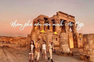 Khám phá những điều siêu thú vị về nền văn minh Ai Cập