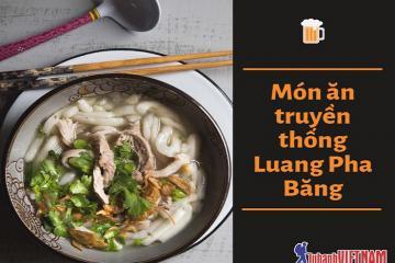 Khám phá những món ăn truyền thống của Luang Pha Băng