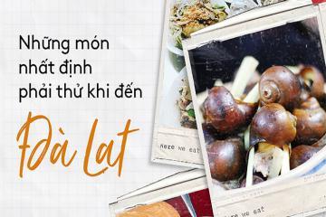 15 món ngon Đà Lạt 'đánh chén' thỏa thích cho hội đam mê ẩm thực