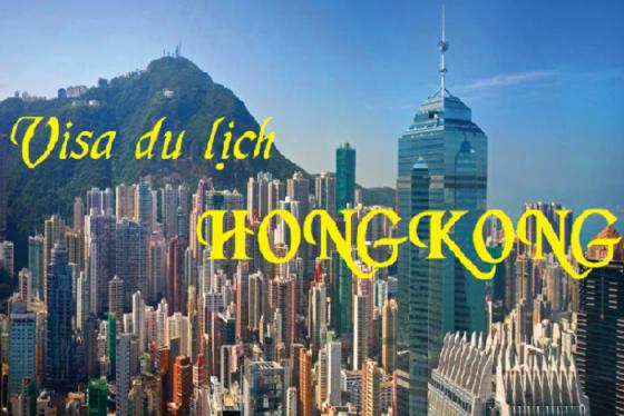 Những kinh nghiệm xin visa du lịch Hong Kong bảo đảm đậu