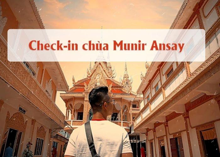 Tham quan chùa Munir Ansay linh thiêng giữa lòng Tây Đô