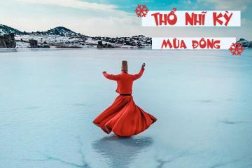 Du lịch Thổ Nhĩ Kỳ mùa đông lạc vào miền tuyết trắng cổ tích đẹp mê hồn