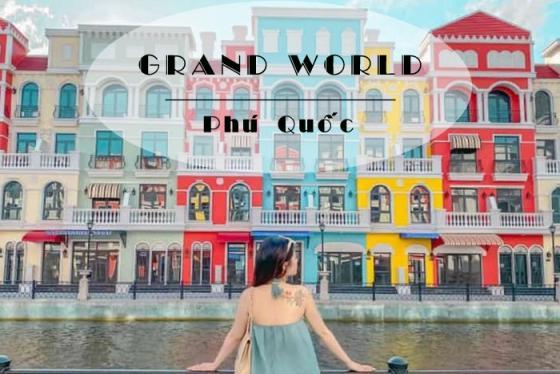 Có gì ở 'thành phố giải trí không ngủ' Grand World Phú Quốc?