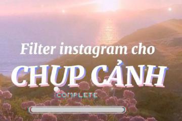Tổng hợp các filter Instagram chụp phong cảnh siêu thần thánh!