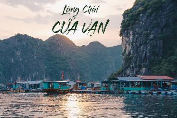 Tới làng chài Cửa Vạn Hạ Long trải nghiệm làm ngư dân trên biển