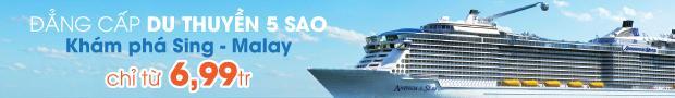 Đẳng cấp du thuyền 5 sao - khám phá Sing - Malay, chỉ từ 6.990.000 (Vé Cruise Only)