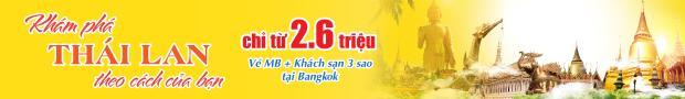 Khám phá Thái Lan theo cách của bạn, chỉ từ 2.6 triệu - Vé MB + Khách sạn 3 sao tại Bangkok