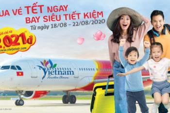 Chỉ từ 2.021 đồng – Đặt vé máy bay Tết Tân Sửu 2021 Vietjet Air ngay hôm nay